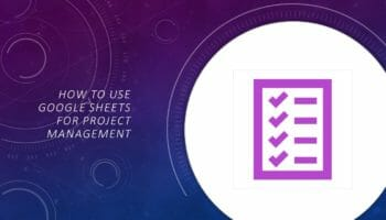 How to use Google Sheets for Project Management